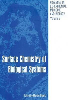Surface Chemistry of Biological Systems: Proceedings of the American Chemical Society Symposium on Surface Chemistry of Biological Systems held in New York City September 11-12, 1969