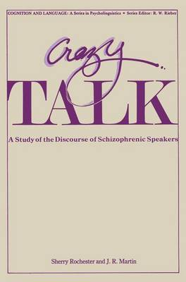 Crazy Talk: A Study of the Discourse of Schizophrenic Speakers