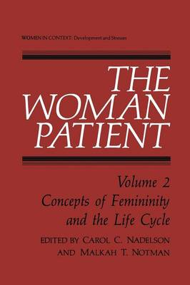 The Woman Patient: Concepts of Femininity and the Life Cycle