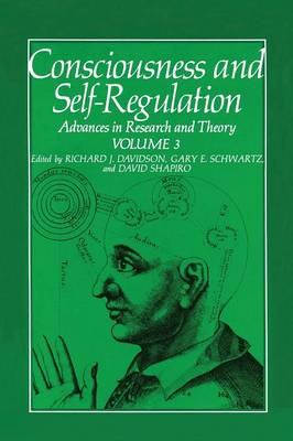 Consciousness and Self-Regulation: Volume 3: Advances in Research and Theory