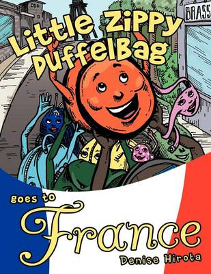 Little Zippy Duffelbag Goes to France