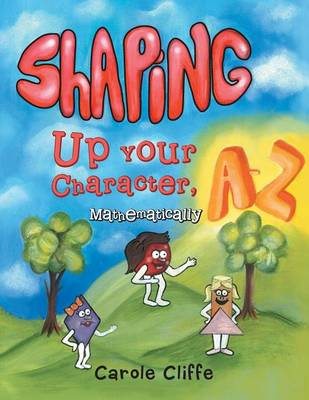 Shaping Up Your Character, A to Z-Mathematically