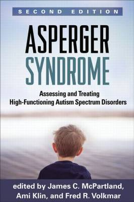 Asperger Syndrome: Assessing and Treating High-Functioning Autism Spectrum Disorders