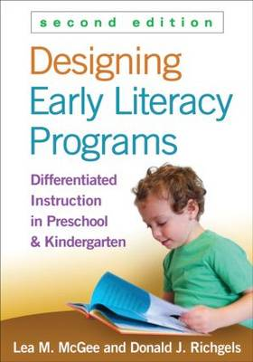 Designing Early Literacy Programs: Differentiated Instruction in Preschool and Kindergarten