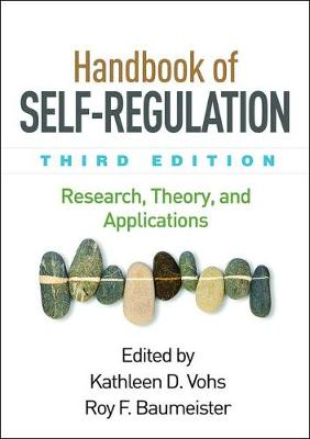 Handbook of Self-Regulation, Third Edition: Research, Theory, and Applications