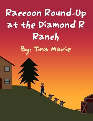 Raccoon Round-Up at the Diamond R Ranch