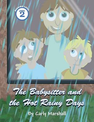 The Babysitter and the Hot Rainy Days