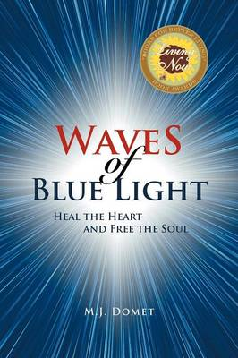 Waves of Blue Light: Heal the Heart and Free the Soul