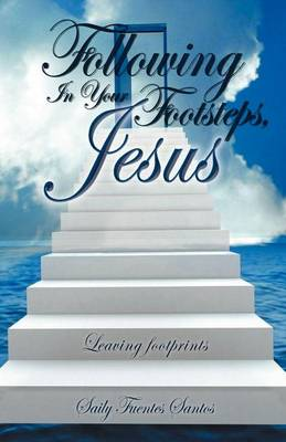 Following in Your Footsteps, Jesus.: Leaving Footprints