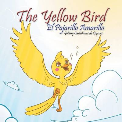 The Yellow Bird / El Pajarillo Amarillo