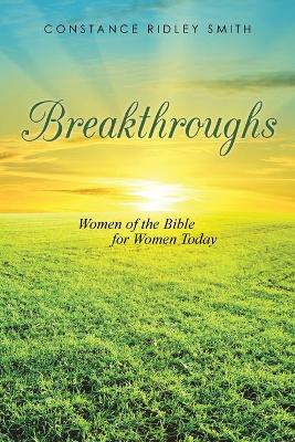 Breakthroughs: Women of the Bible for Women Today
