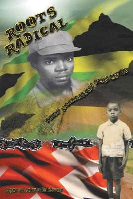 Roots Radical: That Jamaican Son of a ...