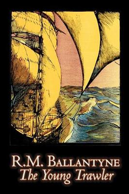 The Young Trawler by R.M. Ballantyne, Fiction, Action & Adventure