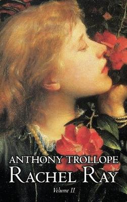 Rachel Ray, Vol. II of II by Anthony Trollope, Fiction, Literary