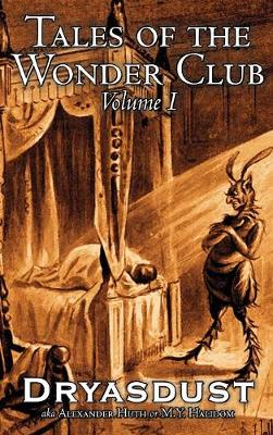Tales of the Wonder Club, Vol. I of III by Alexander Huth, Fiction, Fantasy