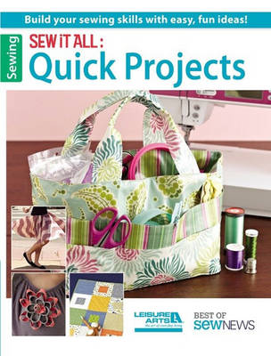 Sew it All: Quick Projects