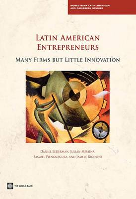 Latin American Entrepreneurs: Many Firms but Little Innovation