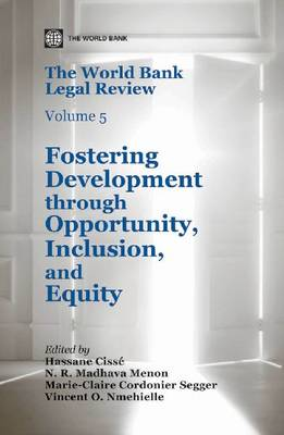 The World Bank legal review: Vol. 5: Fostering development through opportunity, inclusion, and equity