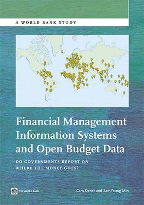 Financial Management Information Systems and Open Budget Data: Do Governments Report on Where the Money Goes?
