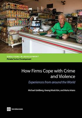 How Firms Cope with Crime and Violence: Experiences from Around the World