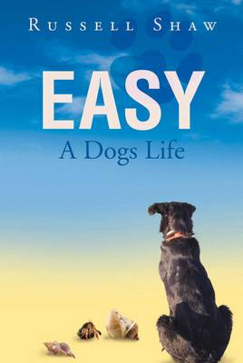 Easy: A Dogs Life