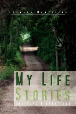 My Life Stories: The Road I Travelled
