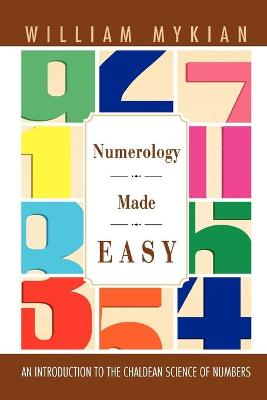 Numerology Made Easy: An Introduction to the Chaldean Science of Numbers