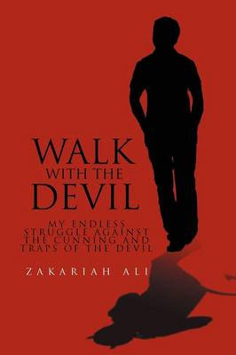 Walk with the Devil: My Endless Struggle Against the Cunning and Traps of the Devil