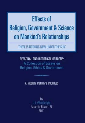 Effects of Religion, Government & Science on Mankind
