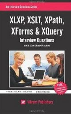 XLXP,XSLT,XPATH,XFORMS & XQuery Interview Questions You'll Most Likely Be Asked
