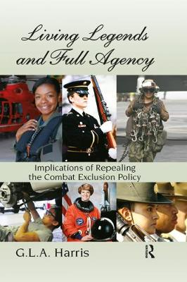 Living Legends and Full Agency: Implications of Repealing the Combat Exclusion Policy