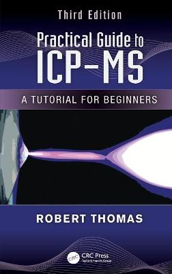 Practical Guide to ICP-MS: A Tutorial for Beginners