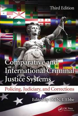 Comparative and International Criminal Justice Systems: Policing, Judiciary, and Corrections