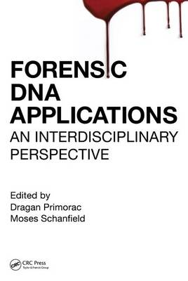 Forensic DNA Applications: An Interdisciplinary Perspective