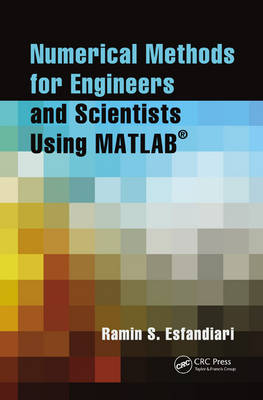 Numerical Methods for Engineers and Scientists Using MATLAB (R)