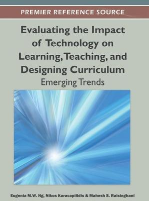 Evaluating the Impact of Technology on Learning, Teaching, and Designing Curriculum: Emerging Trends