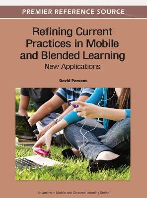 Refining Current Practices in Mobile and Blended Learning: New Applications