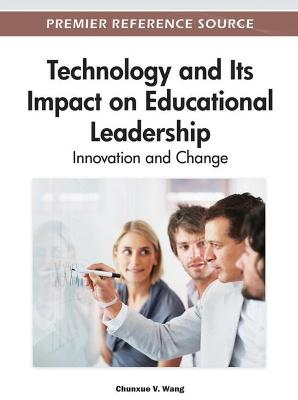 Technology and Its Impact on Educational Leadership: Innovation and Change