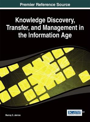 Knowledge Discovery, Transfer, and Management in the Information Age