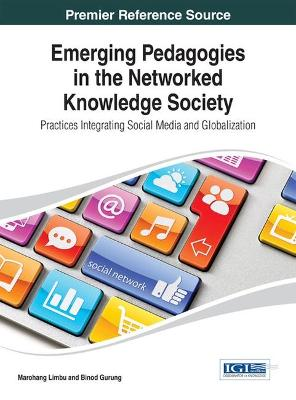 Emerging Pedagogies in the Networked Knowledge Society: Practices Integrating Social Media and Globalization
