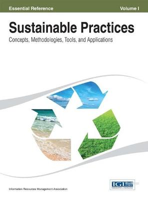 Sustainable Practices: Concepts, Methodologies, Tools and Applications
