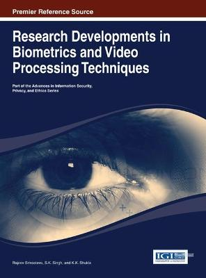Research Developments in Biometrics and Video Processing Techniques