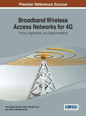 Broadband Wireless Access Networks for 4G: Theory, Application, and Experimentation