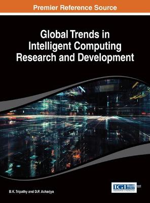 Global Trends in Intelligent Computing Research and Development