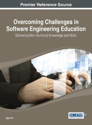 Overcoming Challenges in Software Engineering Education: Delivering Non-Technical Knowledge and Skills