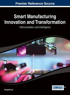 Smart Manufacturing Innovation and Transformation: Interconnection and Intelligence