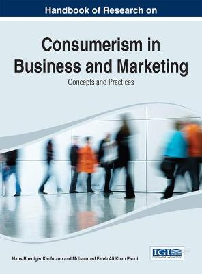 Handbook of Research on Consumerism in Business and Marketing: Concepts and Practices
