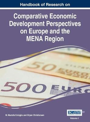 Handbook of Research on Comparative Economic Perspectives on Europe and the MENA Region
