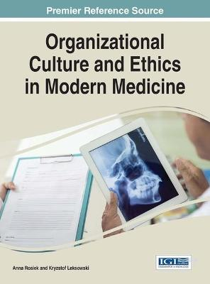 Organizational Culture and Ethics in Modern Medicine