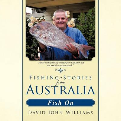 Fishing Stories from Australia: Fish on